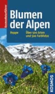 Blumen der Alpen - Über 500 Arten und 500 Fotos.