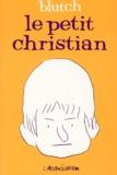Blutch - Le petit Christian Tome 1 : .