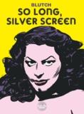 Blutch - So long, Silver Screen.