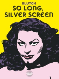 Blutch - So long, Silver Screen.