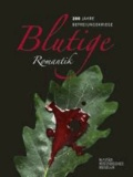 Blutige Romantik - 200 Jahre Befreiungskriege - Katalog.