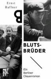 Blutsbrüder - Ein Berliner Cliquenroman.
