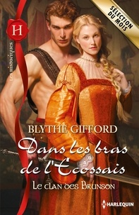Blythe Gifford - Dans les bras de l'Ecossais - T1 - Le clan des Brunson.