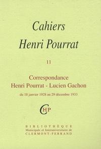 Henri Pourrat - Cahiers Henri Pourrat N° 11 : Correspondance Henri Pourrat - Lucien Gachon - Du 18 janvier 1928 au 29 décembre 1933.