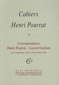 Henri Pourrat - Cahiers Henri Pourrat N° 14 : Correspondance Henri Pourrat - Lucien Gachon - Du 23 septembre 1942 au 29 décembre 1946.