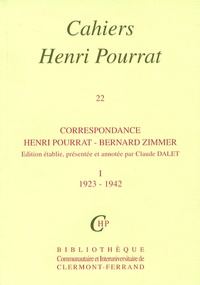 Henri Pourrat - Cahiers Henri Pourrat N° 22 : Correspondance Henri Pourrat - Bernard Zimmer - Tome 1, 1923-1942.