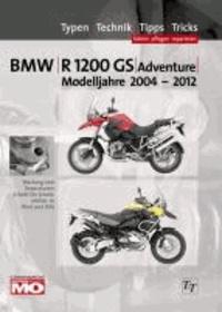 BMW R1200GS Typen-Technik-Tipps-Tricks - Das umfassende Handbuch BMW R1200GS & Adventure Bj. 2004-2012.
