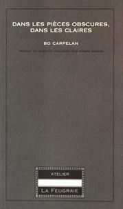 Bo Carpelan - Dans les pièces obscures, dans les claires.