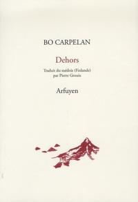 Bo Carpelan - Dehors - Edition bilingue français-suédois.