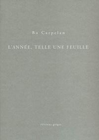 Bo Carpelan - L'année, telle une feuille.