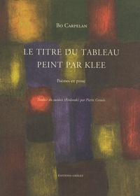 Bo Carpelan - Le titre du tableau peint par Klee.