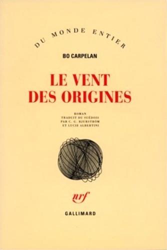 Bo Carpelan - Le vent des origines.