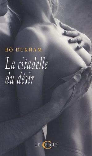 Bô Dukham - La citadelle du désir.