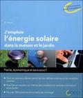 Bo Hanus - J'emploie l'énergie solaire dans la maison et le jardin.