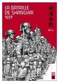 Bo Lü - La bataille de Shanghai 1937.