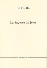 Bô Yin Râ - La Sagesse de Jean.