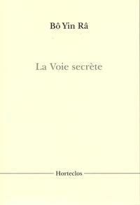 Bô Yin Râ - La Voie secrète.