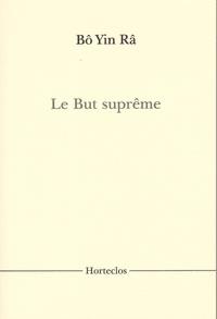 Bô Yin Râ - Le But suprême.