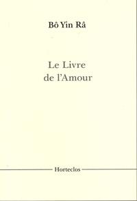 Bô Yin Râ - Le Livre de l'Amour.