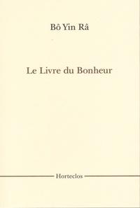 Bô Yin Râ - Le Livre du Bonheur.