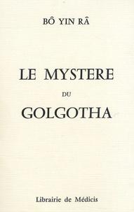 Bô Yin Râ - Le mystère du Golgotha.