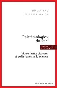 Boaventura de Sousa Santos - Epistémologies du Sud - Mouvements citoyens et polémique sur la science.