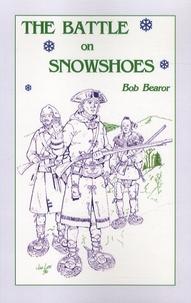 Bob Bearor - The Battle on Snowshoes.