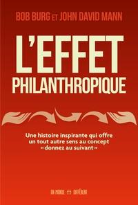 Télécharger des livres gratuitement à partir de google books L'effet philanthropique  - Une histoire inspirante qui offre un tout autre sens au concept