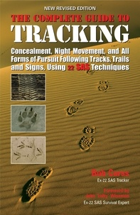 Bob Carss - The Complete Guide to Tracking - Following tracks, trails and signs, concealment, night movement and all forms of pursuit.