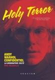 Bob Colacello - Holy terror - Andy Warhol confidentiel.