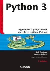 Bob Cordeau et Laurent Pointal - Python 3 - Apprendre à programmer dans l'écosystème Python.