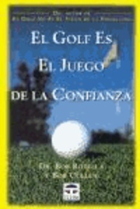 Bob Cullen et Bob Rotella - El golf es el juego de la confianza.