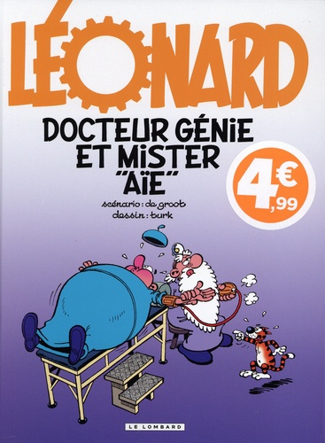 """Léonard Tome 34 Docteur Génie et Mister """"Aïe"""" -  -  Edition limitée"""