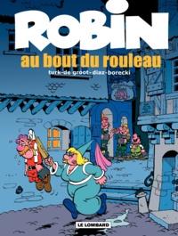 Bob De Groot et Miguel Diaz - Robin Dubois Tome 20 : Au bout du rouleau.