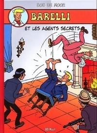 Bob De Moor - Barelli Tome 4 : Barelli et les agents secrets.