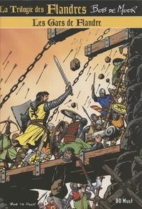 Bob De Moor - La trilogie des Flandres Tome 2 : Les gars de Flandre.