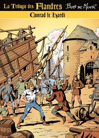 Bob De Moor - La trilogie des Flandres Tome 3 : Conrad le hardi.
