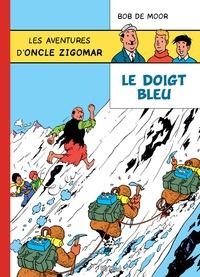 Bob De Moor - Les aventures d'oncle Zigomar Tome 1 : Le doigt bleu.