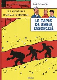 Bob De Moor - Les aventures d'oncle Zigomar Tome 4 : Le tapis de sable ensorcelé.