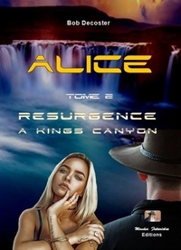 Bob Decoster - Alice Tome 2 : Resurgence - A Kings Canyon.