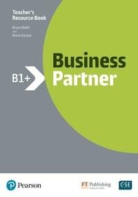 Bob Dignen et Iwonna Dubicka - Business Partner B1+ - Teacher's Resource Book. With MyEnglishLab.