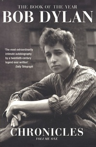 Bob Dylan - Chronicles Volume 1.