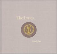 Bob Dylan - The Lyrics since 1962.