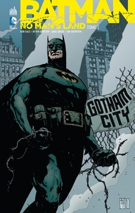 Bob Gale et Devin Grayson - Batman - No Man's Land Tome 1 : .