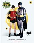 Bob Garcia et Joe Desris - Batman - Célébration d'une série culte.