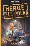 Bob Garcia - Hergé & le polar.