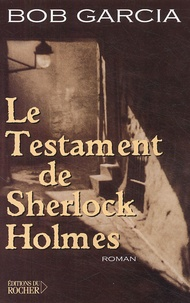 Bob Garcia - Le testament de Sherlock Holmes.