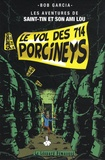 Bob Garcia - Les aventures de Saint-Tin et son ami Lou Tome 2 : Le vol des 714 Porcineys.