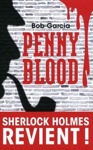 Bob Garcia - Penny Blood - Sherlock Holmes revient !.