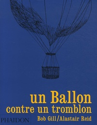 Bob Gill et Alastair Reid - Un ballon contre un tromblon.